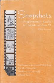 NCERT Solutions class 11 English Snapshot Textbook